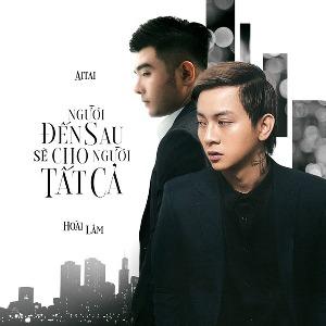 Hoài Lâm – Người Đến Sau Sẽ Cho Người Tất Cả – iTunes AAC M4A – Single