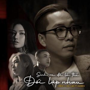 Emcee L – Sinh Ra Đã Là Thứ Đối Lập Nhau (feat. Badbies) – iTunes AAC M4A – Single