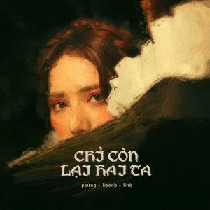 Phùng Khánh Linh – Chỉ Còn Lại Hai Ta – iTunes AAC M4A – Single