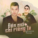 Ưng Hoàng Phúc – Đến Nơi Chỉ Riêng Ta (feat. Yuno Bigboi) – iTunes AAC M4A – Single