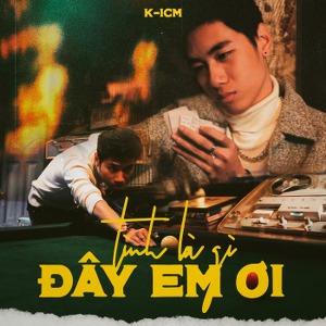K-ICM – Tình Là Gì Đây Em Ơi – iTunes AAC M4A – Single