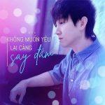 Mr Siro – Không Muốn Yêu Lại Càng Say Đắm – iTunes AAC M4A – Single