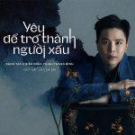 """Trịnh Thăng Bình – Yêu Để Trở Thành Người Xấu (Nhạc Phim """"Em Là Của Em"""") – iTunes AAC M4A – Single"""