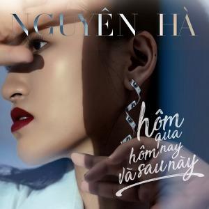 Nguyên Hà – Hôm Qua Hôm Nay và Sau Này – 2020 – iTunes AAC M4A – Album
