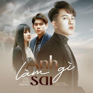 Châu Khải Phong – Anh Làm Gì Sai – iTunes AAC M4A – Single