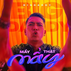 BigDaddy – Mẩy Thật Mẩy – iTunes AAC M4A – Single