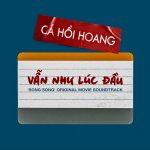 """Cá Hồi Hoang – Vẫn Như Lúc Đầu (Nhạc Phim """"Song Song"""") – iTunes AAC M4A – Single"""