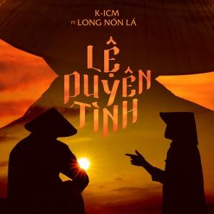 K-ICM – Lệ Duyên Tình (feat. Long Nón Lá) – iTunes AAC M4A – Single