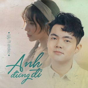 LyLy – Anh Đừng Đi (feat. Andiez) – iTunes AAC M4A – Single