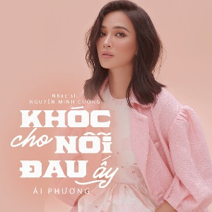 Ái Phương – Khóc Cho Nỗi Đau Ấy – iTunes AAC M4A – Single