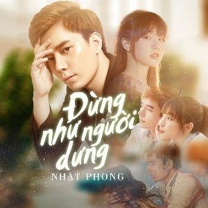 Nhật Phong – Đừng Như Người Dưng – iTunes AAC M4A – Single
