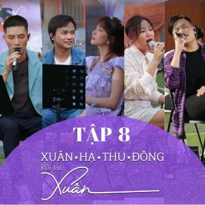 Nhiều Nghệ Sỹ – Xuân Hạ Thu Đông, Rồi Lại Xuân (Tập 8) – iTunes AAC M4A – EP