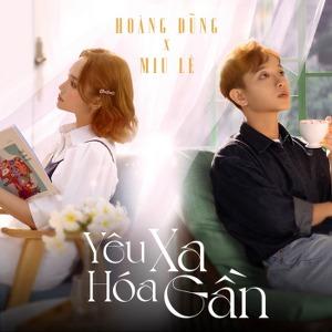 Miu Lê & Hoàng Dũng – Yêu Xa Hóa Gần – iTunes AAC M4A – Single