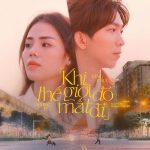 Tăng Phúc & Hương Ly – Khi Thế Giới Đó Mất Đi – iTunes AAC M4A – Single