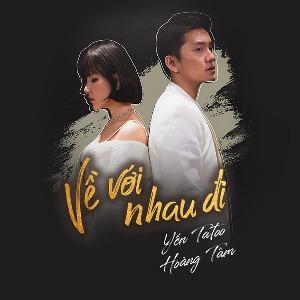 Yến Tatoo & Hoàng Tâm – Về Với Nhau Đi – iTunes AAC M4A – Single