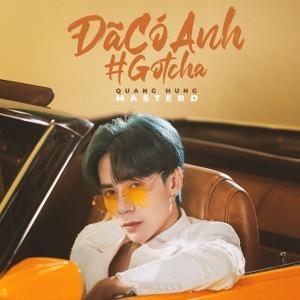 Quang Hùng MasterD – Đã Có Anh (Gotcha) – iTunes AAC M4A – Single