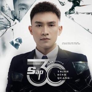 Trịnh Đình Quang – Sắp 30 – iTunes AAC M4A – Single