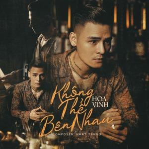 Hoa Vinh – Không Thể Bên Nhau – iTunes AAC M4A – Single