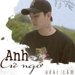 Hoài Lâm – Anh Cứ Ngỡ – iTunes AAC M4A – Single