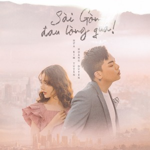 Hứa Kim Tuyền & Hoàng Duyên – Sài Gòn Đau Lòng Quá – iTunes AAC M4A – Single