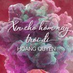 Hoàng Quyên – Xin Cho Hôm Nay Trôi Đi – iTunes AAC M4A – Single